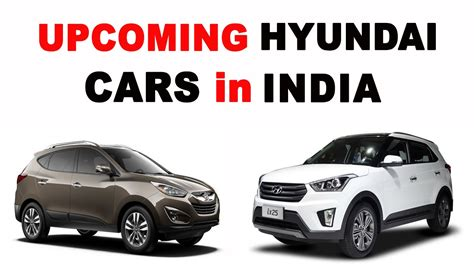hyundai cars in upcoming hyundai cars in india 2015
