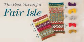 how to carry yarn in fair isle knitting the best yarns for fair isle knitting interweave