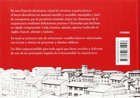 pequeo diccionario visual de libro peque 241 o diccionario visual de t 233 rminos arquitect 243 nicos di adoraci 243 n morales g 243 mez jos 233