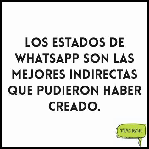 imagenes y frases indirectas los estados de whatsapp son las mejores indirectas que
