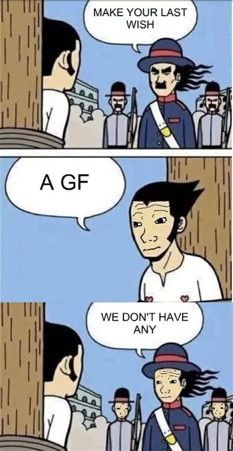 No Gf Meme - saddest moment in life gt tfw no gf know your meme