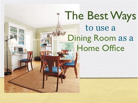 home office in dining room the best ways to use a dining room as a home office