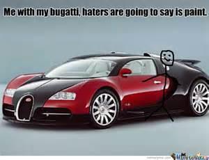 My Bugatti Me And My Bugatti By Djpepemx Meme Center