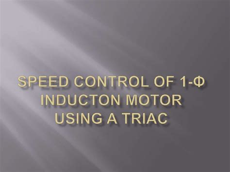 induction motor speed using triac speed of 1 φ inducton motor using traic