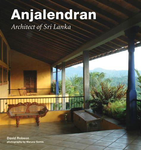 Architecture Home Design Sri Lanka Anjalendran Architect Of Sri Lanka Beautiful Interiors