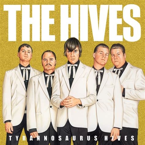 the hives tyrannosaurus hives the hives listen and discover