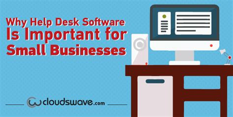 Small Business Help Desk Help Desk Software For Small Business Why Help Desk Software Is Important For Small Businesses