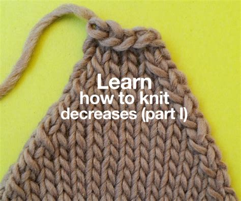 Learn To Knit As We Move Into The Season Of Chunky Cardigans And Sweaters by Learn How To Knit Decreases Part I