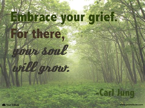 grieving the loss of a how to embrace grief to find true and healing after a divorce breakup or books quote carl jung embrace your grief for there your