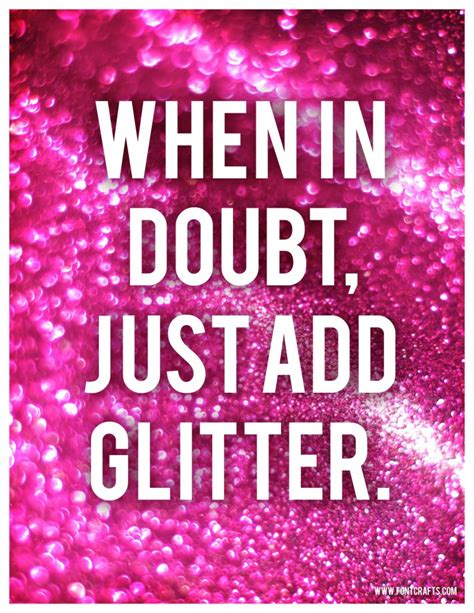 Printable Glitter Quotes | when in doubt just add glitter pizzazzerie