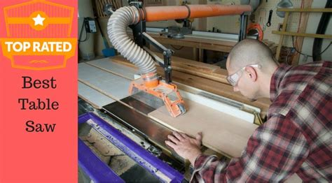best table saw a guide to the top 5 best table saws