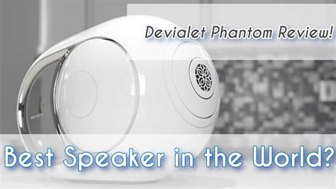 best speakers in the world devialet phantom review best speaker in the world