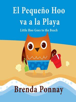 el pequeno hoo va 1623957591 little hoo goes to the beach el peque 241 o hoo va a la playa by brenda ponnay 183 overdrive
