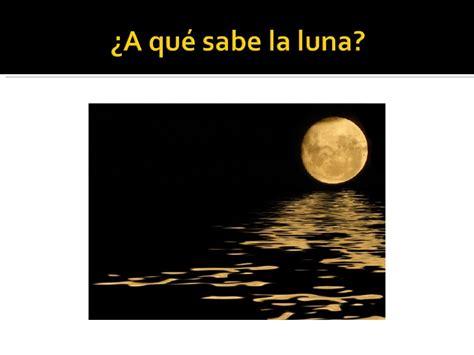 a que sabe la 8484645649 191 a qu 233 sabe la luna