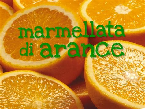 marmellata in casa marmellata di arance fatta in casa da benedetta
