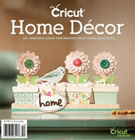 cricut home decor ideas cricut idea magazine home decor crafts to try pinterest