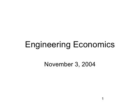 Economics Engineering 1 engineering economics