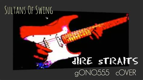 Sultans Of Swing Cover by Sultans Of Swing Dire Straits Cover