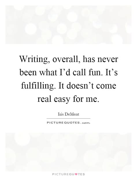 Written Overall writing overall has never been what i d call it s