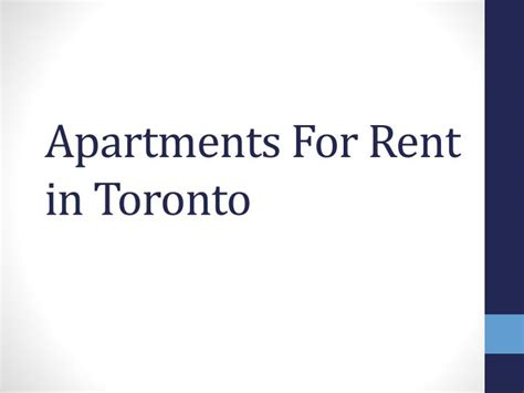 appartment for rent in toronto ppt apartments for rent in toronto powerpoint presentation id 7473991