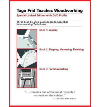 tage frid teaches woodworking tage frid teaches woodworking tage frid 9781561588268