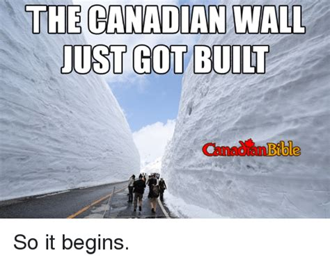 And So It Begins And Our New Look by The Canadian Wall Just Got Built Bible So It Begins Meme