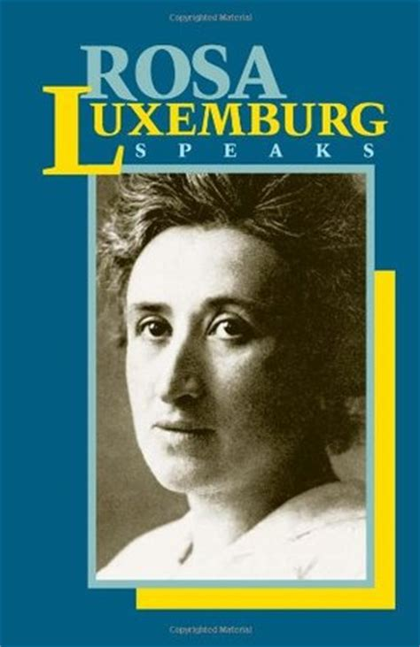 libro the rosa luxemburg reader rosa luxemburg speaks by rosa luxemburg reviews discussion bookclubs lists