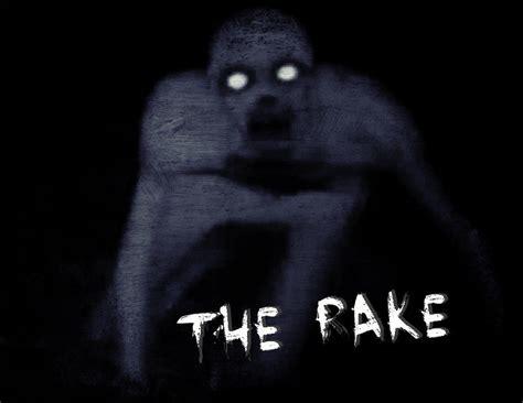 The Rake The Rake Creature A Demonic Experience
