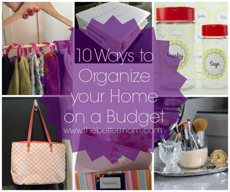 how to organize my house on a budget 10 ways to organize your home on a budget the better mom