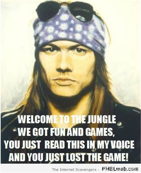 Axel Rose Meme - rock music funnies a collection with an attitude pmslweb