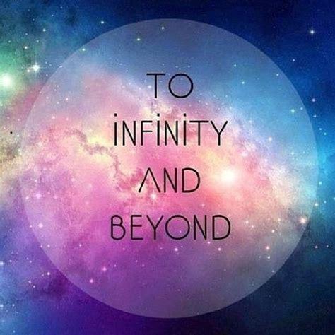 To Infinity And Beyond to infinity and beyond toinfinityandbeyond quote quo
