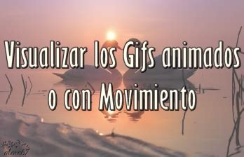 visualizar imagenes html visualizar los gifs animados o con movimiento bloggergifs