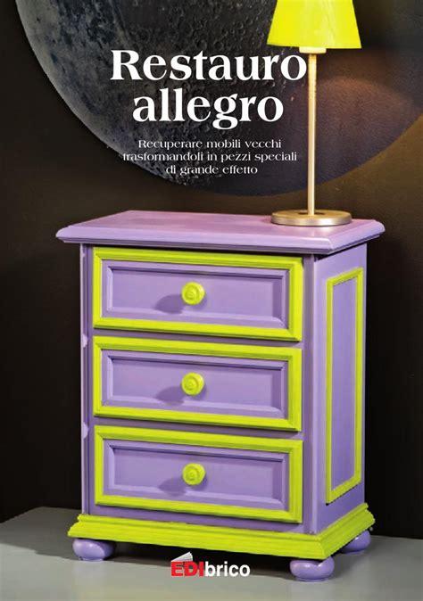 recuperare mobili restauro allegro by edibrico issuu