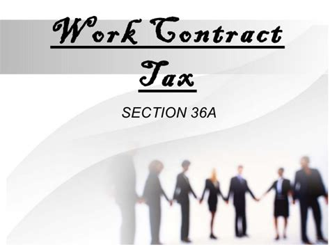 section 36a work contract tax