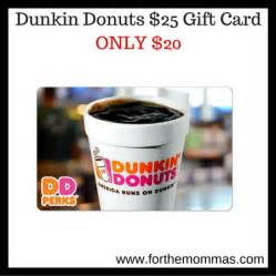 Dunkin Donuts Gift Card Coupons - dunkin donuts 25 gift card only 20 sold out ftm