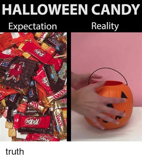 Halloween Candy Meme - halloween candy reality expectation truth candy meme on