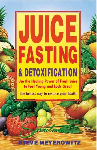 Juicing Fasting And Detoxing For Pdf by Juice Fasting Detoxification