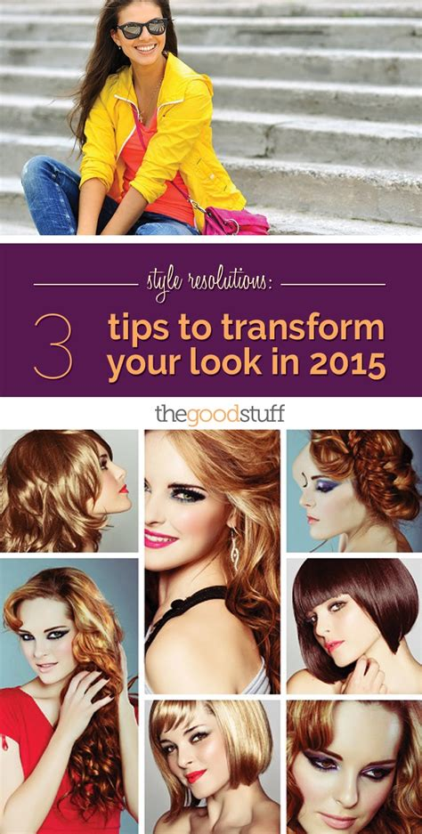Your Look 3 by Style Resolutions 3 Tips To Transform Your Look In 2015
