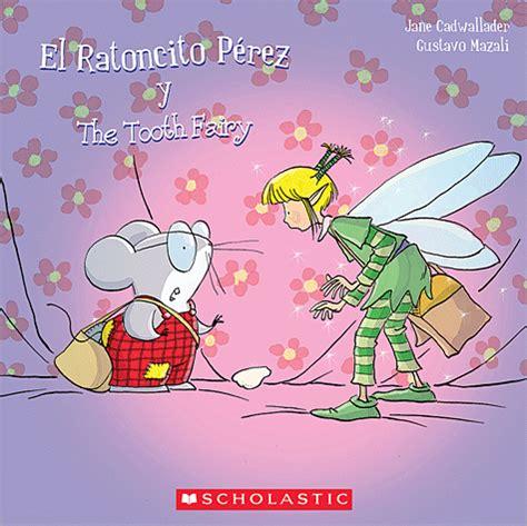 el ratoncito prez 8430543112 el ratoncito p 233 rez y the tooth fairy bilingual fiesta