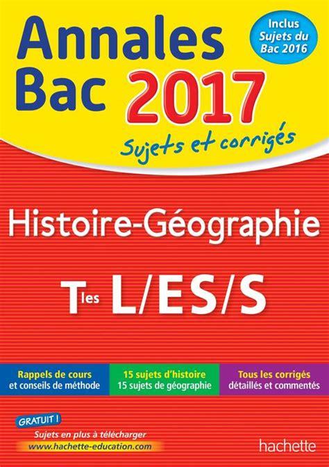 Livre Annales Bac 2017 Histoire G 233 O Term L Es S Florence