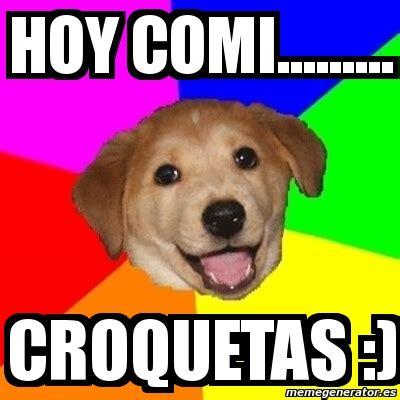 Advice Dog Meme Generator - meme advice dog hoy comi croquetas 9274379