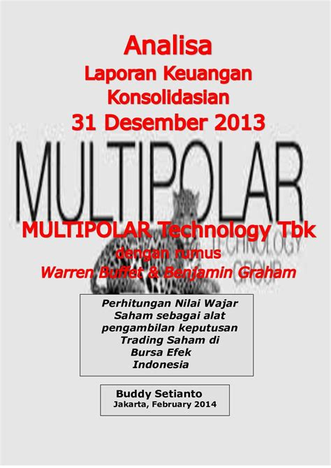 Analisa Laporan Keuangan Pirmatua Sirait analisa laporan keuangan konsolidasian 31 desember 2013 pt multipolar technology book by buddy