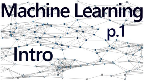 python tutorial machine learning practical machine learning tutorial with python intro p 1