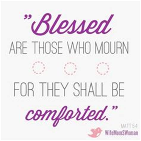 blessed those who mourn for they shall be comforted bible verses for encouragement bible verses do not fear