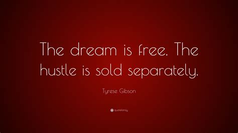 tyrese gibson quote  dream    hustle  sold separately  wallpapers