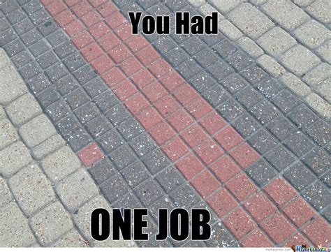 One Job Meme - one job by lowlifetg meme center