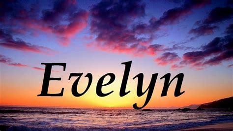 imagenes de i love you evelyn evelyn significado y origen del nombre youtube