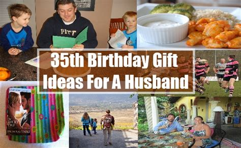 ideas for your husband 35th birthday gift ideas for a husband how to choose