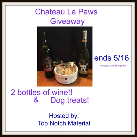 Wine Giveaway - chateau la paws wine giveaway ends 5 16 us only powered by mom