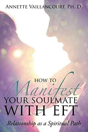 eft for relationships books how to manifest your soulmate with eft relationship as a